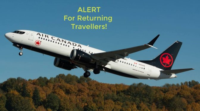 ALERT Arriving Home from a Trip Outside of Canada?